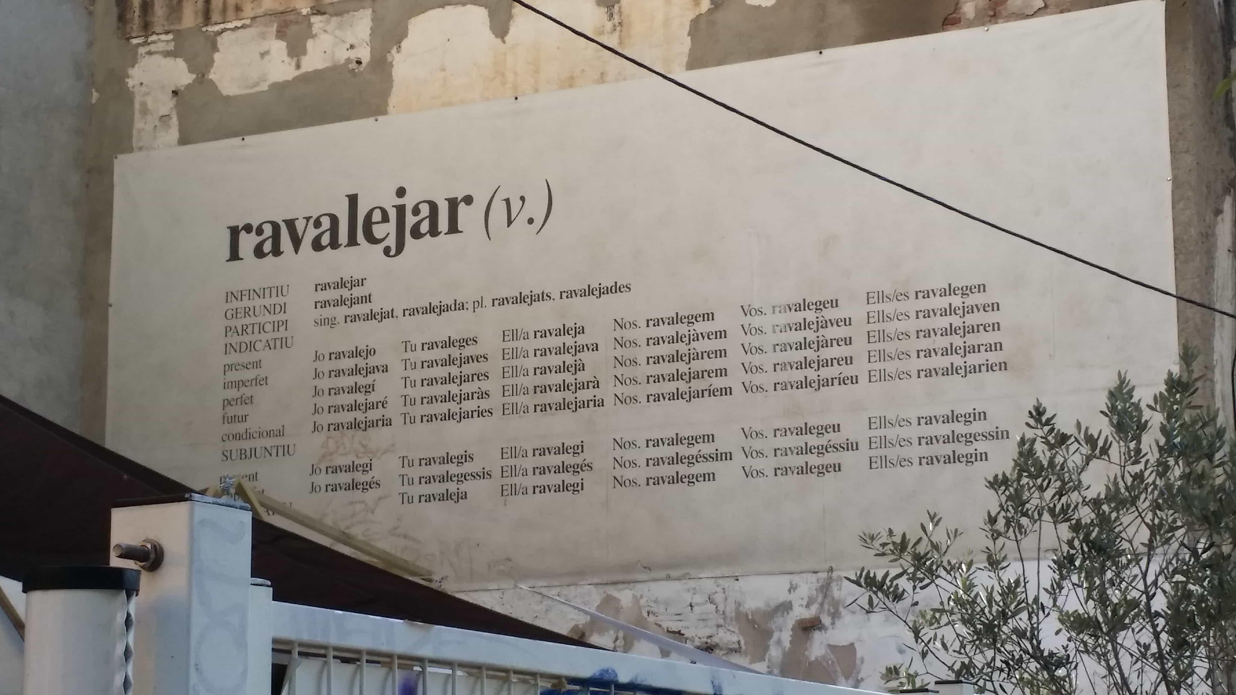 La conjugación del Raval, el verbo ravalear